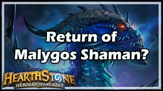 [Hearthstone] Return of Malygos Shaman?