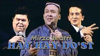 Mirzo Teatr - Hay hay do'st (2001) konsert