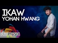 Download Yohan Hwang - Ikaw (Official Lyric ) MP3 song and Music Video