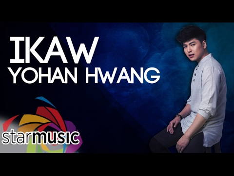 Yohan Hwang - Ikaw (Official Lyric Video)
