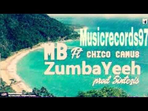 Chico Camus - Zumba Yeah  ♡ 2014 ♥