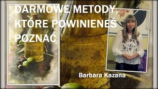 DARMOWE METODY, KTÓRE POWINIENEŚ POZNAĆ - Barbara Kazana - 16.10.2017 r.