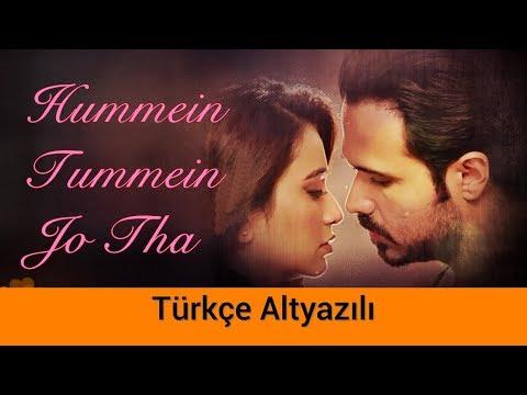 Hummein Tummein Jo Tha - Türkçe...