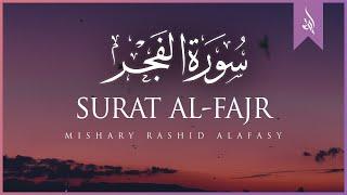 Surat Al-Fajr (The Dawn) | Mishary Rashid Alafasy