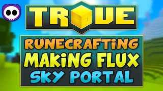 HOW TO MAKE FLUX, RUNECRAFTING & MORE! - Trove on Xbox One & PS4 Guide