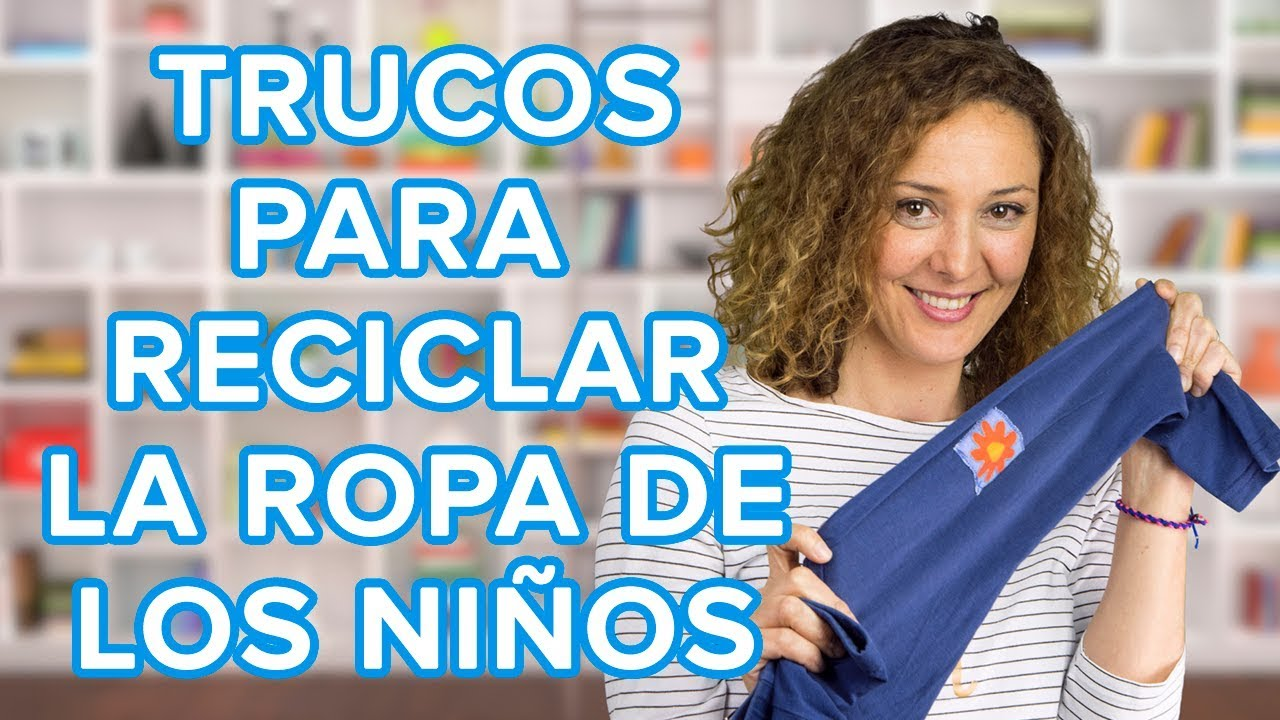 7 trucos para reciclar la ropa vieja de los niños | Trucos de madre
