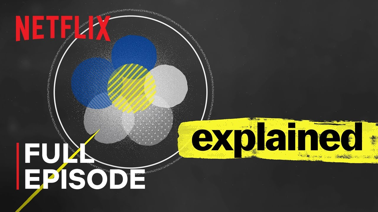 Explained | ! | FULL EPISODE | Netflix