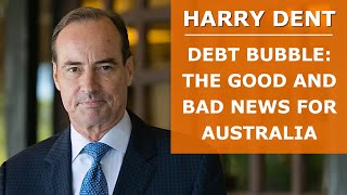 Harry Dent: Global Debt Bubble Is Set To Burst And How Australia Will Fare