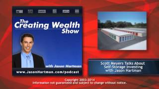 Creating Wealth #178 - Scott Meyers Talks About Self- Storage Investing With Jason Hartman