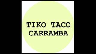 Tiko Taco - Carramba (Original mix)