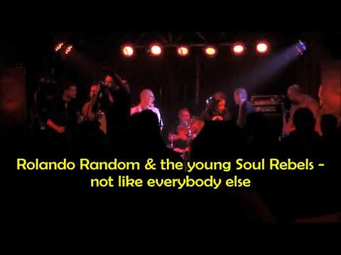 Rolando Random & the young Soul Rebels - not like everybody else