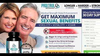 PRALTRIX MALE ENHANCEMENT review   order your pack here