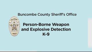Buncombe News Update - Person-borne Weapons/explosive K-9