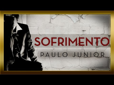 O Motivo Do Sofrimento - Paulo Junior