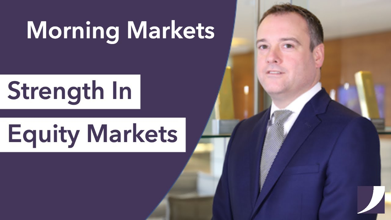 Strength In Equity Markets | Morning Markets
