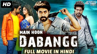 MAIN HOON DABANGG - Hindi Dubbed Full Action Romantic Movie | Yash Movies Hindi Dubbed | South Movie