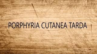 Skin - Porphyria Cutanea tarda
