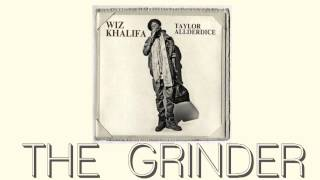 Wiz Khalifa - The Grinder (Taylor Allderdice)