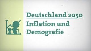 Deutschland 2050 – Demografie und Inflation