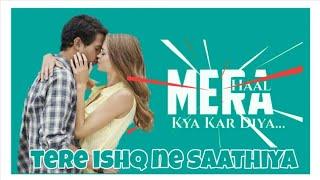 Tere Ishq Ne Saathiya Mera Haal Kya Kar Diya|| 😢Sad Whatsapp Status😢 || Mall Version 2019