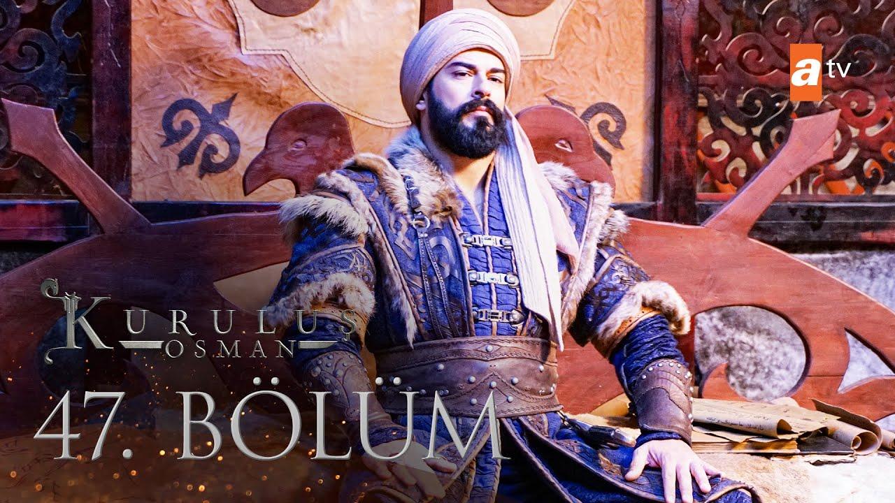 Download Kuruluş Osman 47. Bölüm