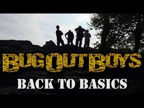 Bug Out Boys: Back To Basics