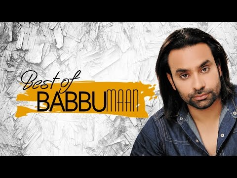 BEST OF BABBU MAAN  AUDIO JUKEBOX  PUNJABI SAD SGS  TSERIES APNAPUNJAB