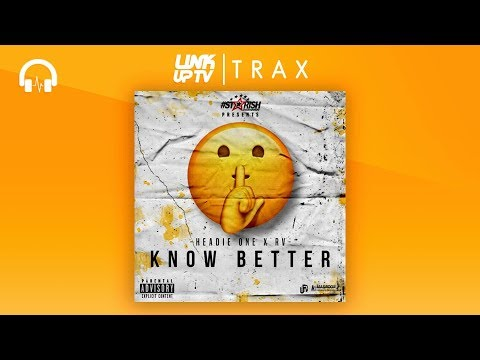 Headie One x RV - Know Better | Link Up TV TRAX