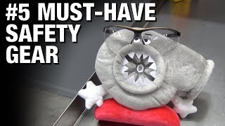 Turbo Garage Tips #5: My Favorite Safety Gear