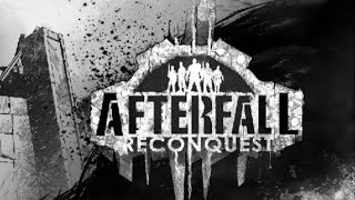Afterfall: Reconquest Episode I - 15 minutes gameplay