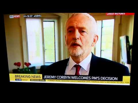 Jeremy Corbin Leader of the Opposition on UK Snap Election