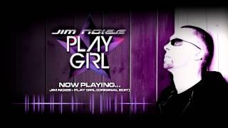 jim noize play girl original edit