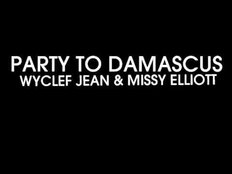 Wyclef Jean - Party To Damascus (Remix) (with lyrics) - HD