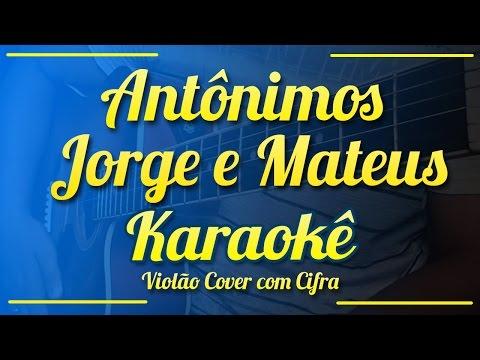 Antônimos - Jorge e Mateus - Karaokê ( Violão cover com cifra )