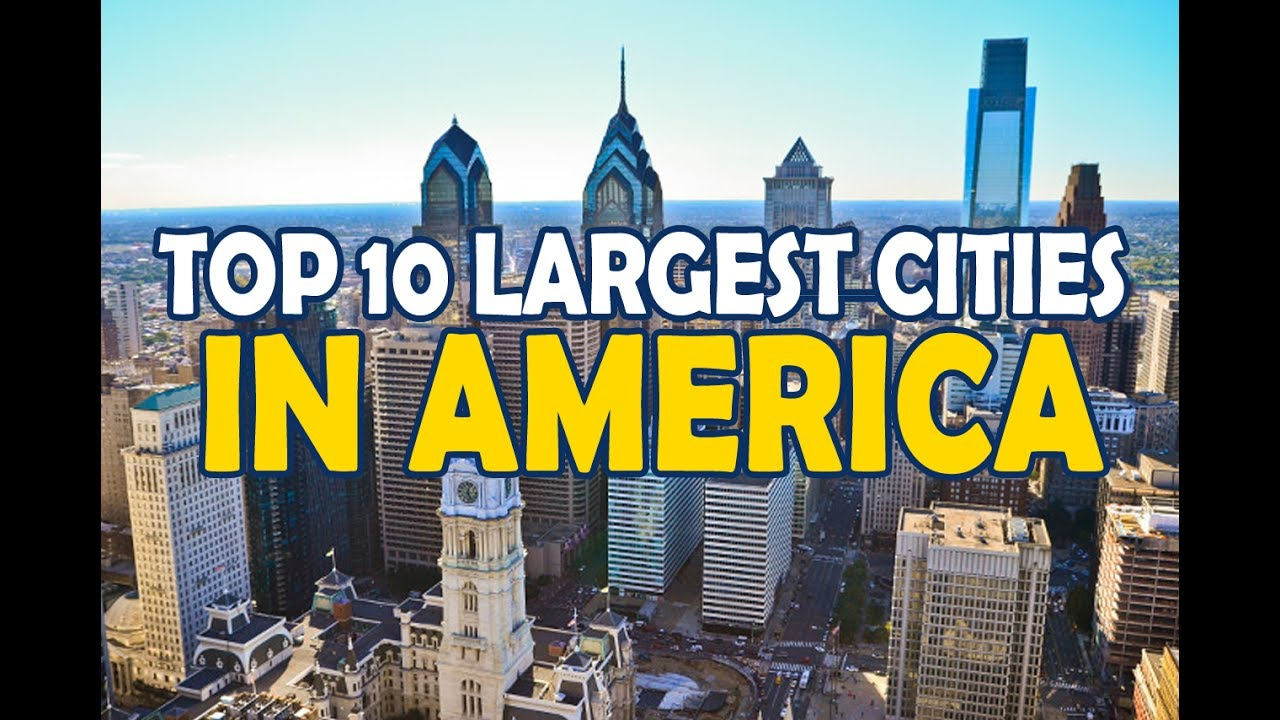 Top 10 largest cities in america youtube for Top 5 best cities in usa
