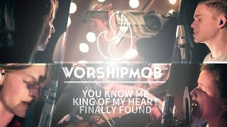 You Know Me, King Of My Heart, Finally Found Where I Belong - WorshipMob Covers