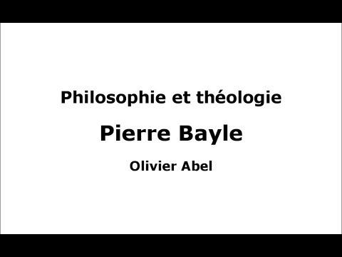 Philosophie & Théologie : Pierre Bayle par Olivier Abel