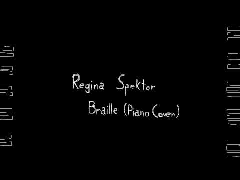 Regina Spektor - Braille (Piano Cover)