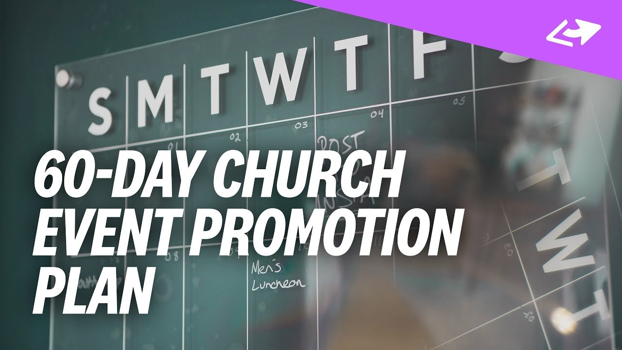 The 60-Day Promotion Plan For Big Church Events - Pro Church