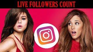 Ariana grande vs selena gomez - who will prevail? live followers count