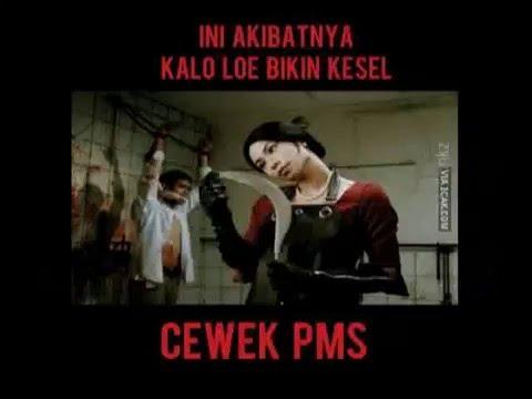 MEME CEWEK PMS II Cowok Mesti Lihat