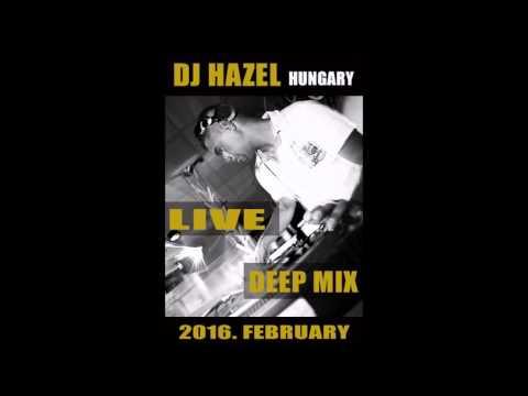 Dj Hazel Hungary live deep mix