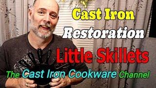 Cast Iron Restoration, Little Skillets