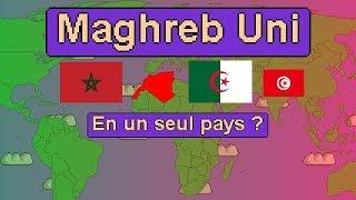 Et si le Maroc et l'Algérie fusionnaient ? Fusion du Maghreb Uni !