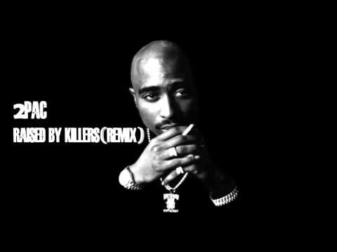 2Pac - Raised By Killers (Remix)