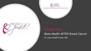 Bone Health AFTER Breast Cancer