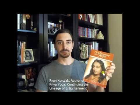 Kriya Yoga - Benefits of Paramahansa Yogananda's Autobiography of a Yogi