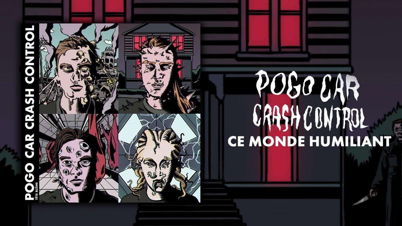 Pogo Car Crash Control - Ce monde humiliant ( Lyrics Video )