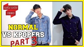 Orang Normal VS KPOPERS! | Terinspirasi dari Kisah Nyata | PART 3