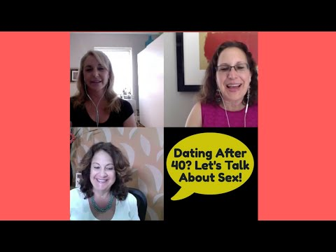 Dating After 40? Lets Talk About Sex!